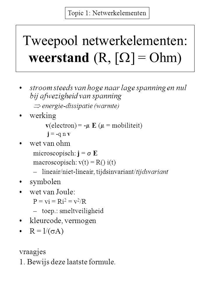 Tweepool netwerkelementen: weerstand (R, [] = Ohm)
